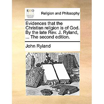 Evidences That the Christian Religion Is of God. by the Late Rev. J.