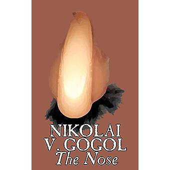 The Nose by Nikolai Gogol - Classics - Literary by Nikolai Vasil'evic