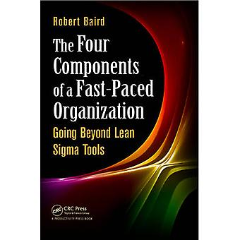 The Four Components of a Fast-Paced Organization - Going Beyond Lean S