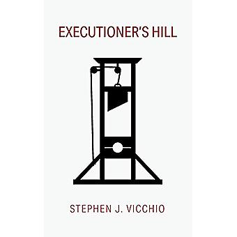 Executioner's Hill by Stephen J Vicchio - 9781532698354 Book
