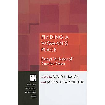 Finding a Woman's Place - Essays in Honor of Carolyn Osiek by David L