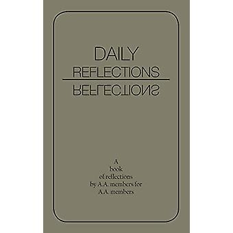 Daily Reflections - A Book of Reflections by A.A. Members for A.A. Mem