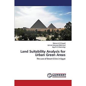 Land Suitability Analysis for Urban Green Areas by El-Sayed Marwa a -