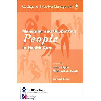 Managing and Supporting People in Health Care: Six Steps to Effective Management Series