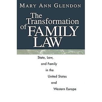 The Transformation of Family Law - State - Law and Family in the Unite