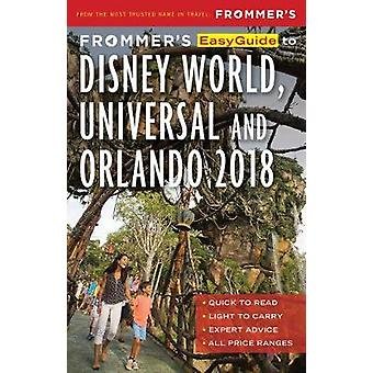 Frommer's Easyguide to Disney World - Universal and Orlando 2018 by J