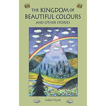 Le Royaume de belles couleurs and Other Stories (2nd Revised editi