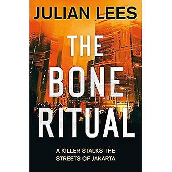 The Bone Ritual: a gripping thriller set in the teeming streets of contemporary Jakarta (The Bone Ritual)