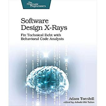 Software Design X-Rays: Fix� Technical Debt with Behavioral Code Analysis