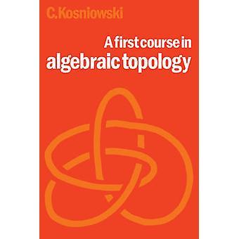 Een eerste cursus algebraïsche topologie door Czes Kosniowski