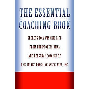 De essentiële BookSecrets tot een winnende leven uit de professionele en persoonlijke Coaches van de Verenigde Coaching vennoten van Associates Inc. & Verenigd Coaching Coaching