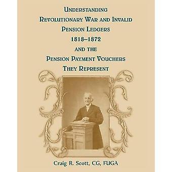 Unabhängigkeitskrieg und Invalidenrente Ledger 18181872 und Pension Zahlung Gutscheine, die sie vertreten verstehen durch Scott & Craig R.