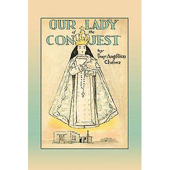 Our Lady of the Conquest by Chavez & Fray Angelico