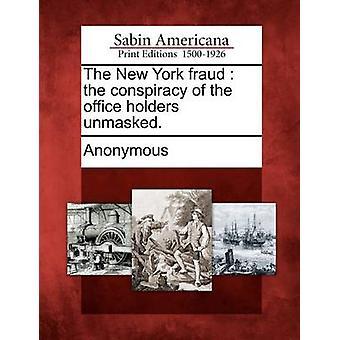 New York svindel konspirasjonen kontor holdere avslørt. av anonym