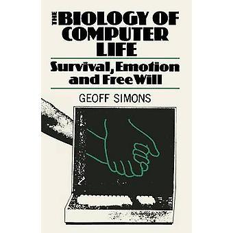 Die Biologie der Computer Leben überleben Emotion und den freien Willen von Simons