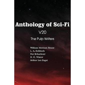Anthology of SciFi V20 the Pulp Writers by Schachner & Nat