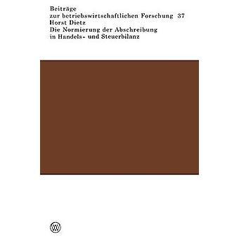 Die Normierung der Abschreibung i Handels und Steuerbilanz af Dietz & Horst