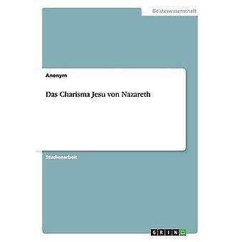 Das Charisma Jesu von Nazareth par Anonym