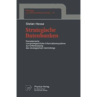Strategische Datenbanken Kernelemente computergesttzter Infomationssysteme zur Untersttzung des strategischen Contrôlele par Stefan & de Hesse