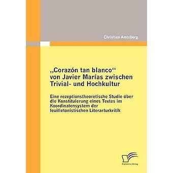 Corazn tan blanco von Javier Maras zwischen und Trivial Hockkultur por Amtsberg & Christian