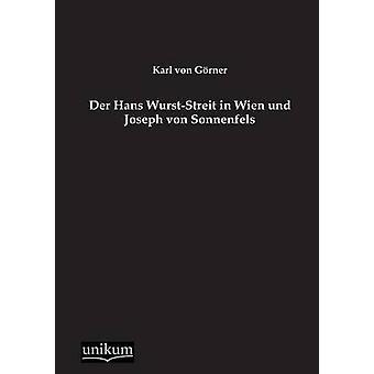 Der Hans WurstStreit à Wien Und Joseph Von Sonnenfels par Von Gorner & Karl