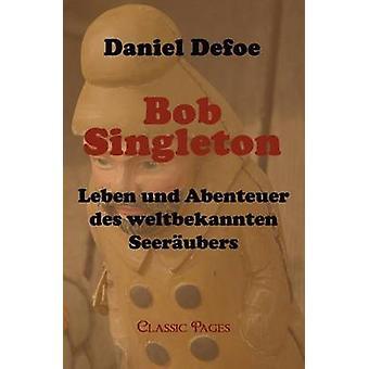 Bob Singleton par Defoe & Daniel