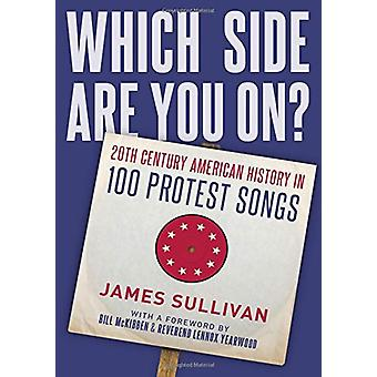 Which Side Are You On? - 20th Century American History in 100 Protest