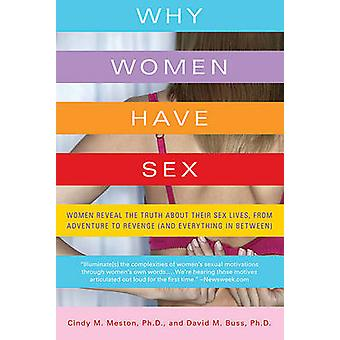 Why Women Have Sex - Women Reveal the Truth about Their Sex Lives - fr