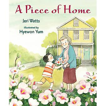 A Piece of Home by Jeri Watts - Hyewon Yum - 9780763669713 Book