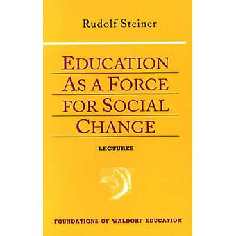 Education as a Force for Social Change by Rudolf Steiner - Robert Lat