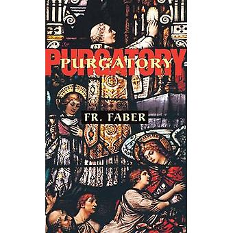 Purgatory - The Two Catholic Views of Purgatory Based on Catholic Teac
