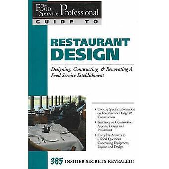The Food Service Professionals Guide to Restaurant Design - Designing