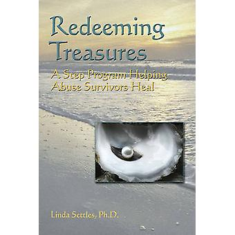 Redeeming Treasures - A Step Program Helping Abuse Survivors Heal by L