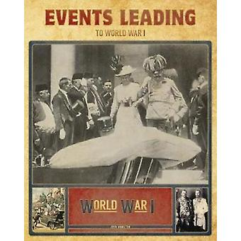 Events Leading to World War I by Professor John Hamilton - 9781532112