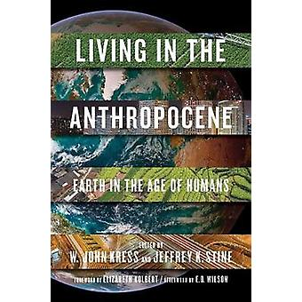 Living In The Anthropocene - Earth in the Age of Humans by Jeffrey K.