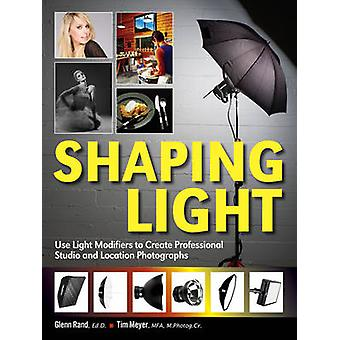 Shaping Light - Use Light Modifiers to Create Amazing Studio and Locat