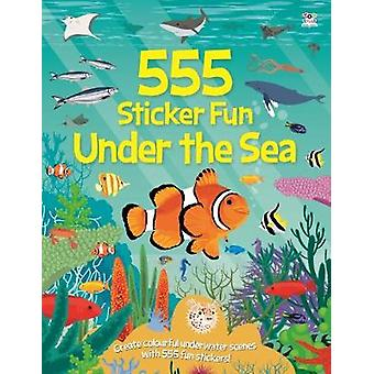 555 Sticker Fun Under the Sea by Oakley Graham - Dan Crisp - 97817870
