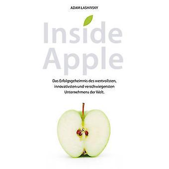 Inside Apple - Das Erfolgsgeheimnis des Wertvollsten - Innovativsten u