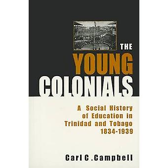 The Young Colonials - A Social History of Education in Trinidad and To