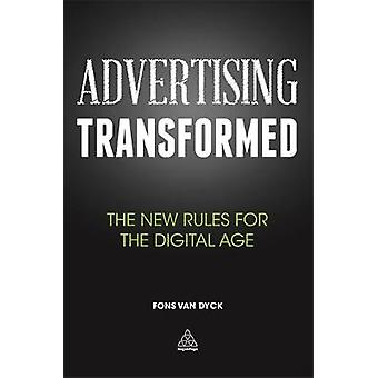 Advertising Transformed The New Rules for the Digital Age by Van Dyck & Fons