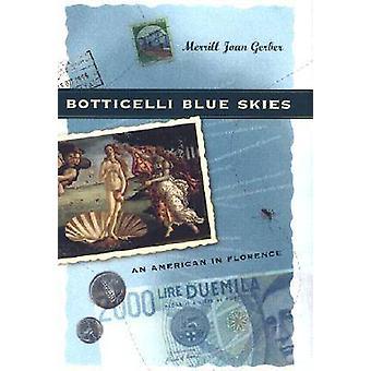 Botticelli blå himmel - en amerikansk i Florens av Merrill Joan Gerber
