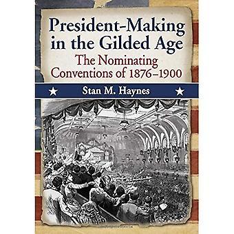 A idade dourada de Presidente-decisões: as convenções de nomeação de 1876-1900