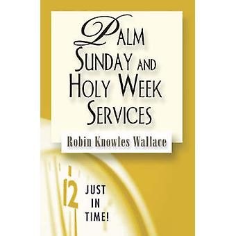 Palm Sunday and Holy Week Services by Wallace & Robin Knowles