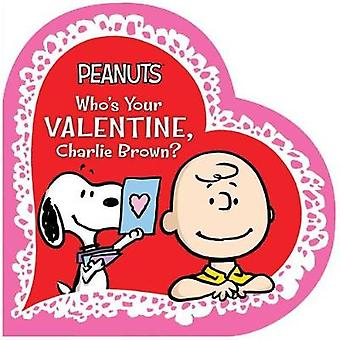 Who's Your Valentine - Charlie Brown? by Charles M Schulz - 978153440