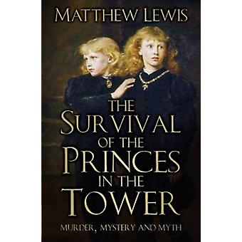 Survival of the Princes in the Tower by Matthew Lewis