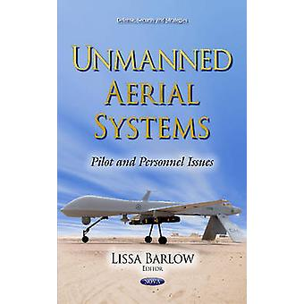 Unmanned Aerial Systems  Pilot and Personnel Issues by Edited by Lissa Barlow