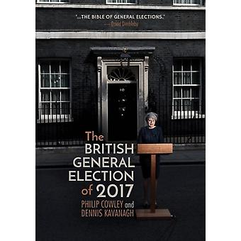 British General Election of 2017 by Philip Cowley