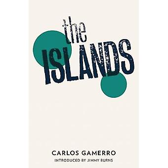 The Islands by Carlos Gamerro - Ian Barnett - Jimmy Burns - 978190827