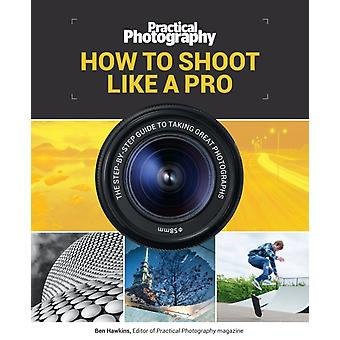 Practical Photography How to Shoot Like a Pro by Media Bauer