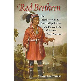 Rode broeders - de Brotherton en Stockbridge Indians en het probleem
